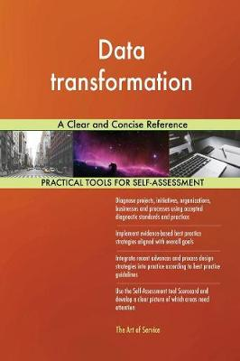 Data Transformation a Clear and Concise Reference (Paperback)