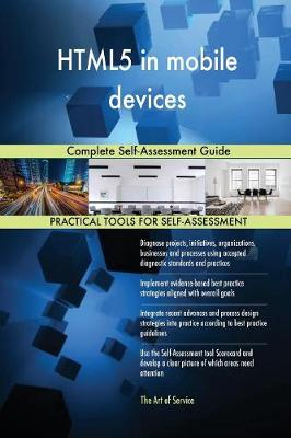 Html5 in Mobile Devices Complete Self-Assessment Guide (Paperback)