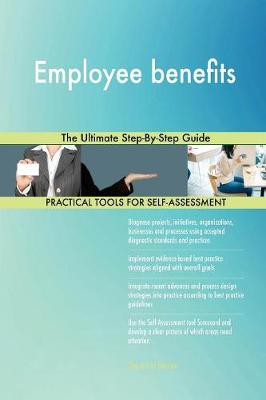 Employee Benefits the Ultimate Step-By-Step Guide (Paperback)