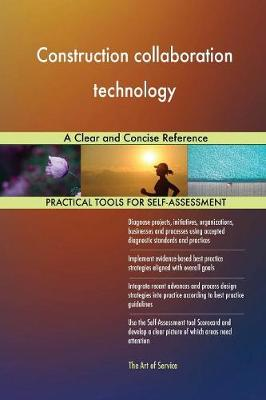 Construction Collaboration Technology a Clear and Concise Reference (Paperback)