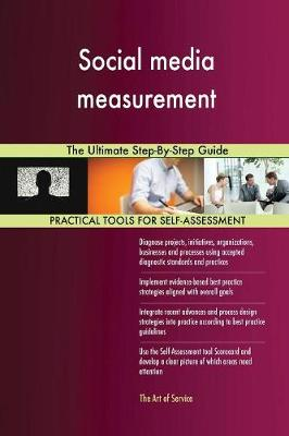 Social Media Measurement the Ultimate Step-By-Step Guide (Paperback)
