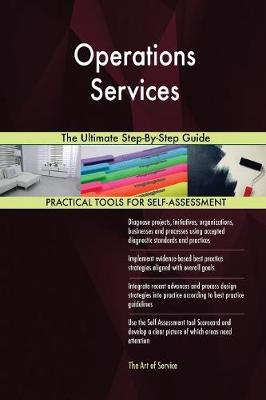 Operations Services the Ultimate Step-By-Step Guide (Paperback)