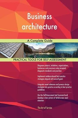 Business Architecture a Complete Guide (Paperback)