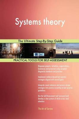 Systems Theory the Ultimate Step-By-Step Guide (Paperback)