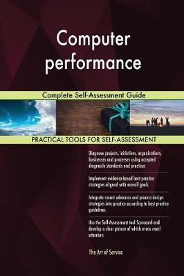 Computer Performance Complete Self-Assessment Guide (Paperback)