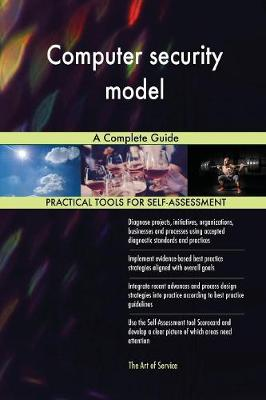 Computer Security Model a Complete Guide (Paperback)