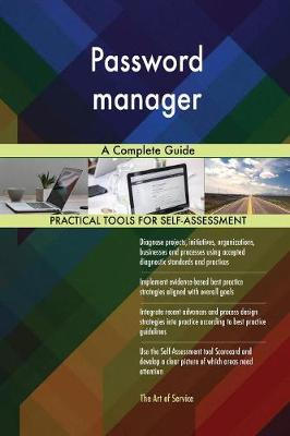 Password Manager a Complete Guide (Paperback)