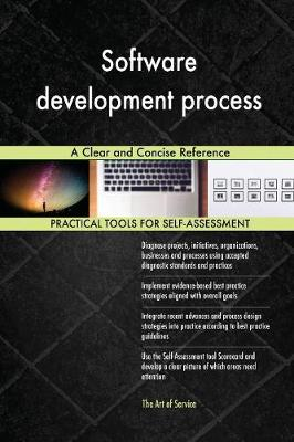 Software Development Process a Clear and Concise Reference (Paperback)