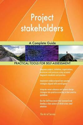 Project Stakeholders a Complete Guide (Paperback)