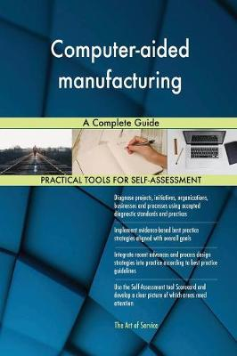 Computer-Aided Manufacturing a Complete Guide (Paperback)