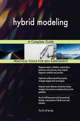 Hybrid Modeling a Complete Guide (Paperback)