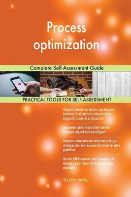 Process Optimization Complete Self-Assessment Guide (Paperback)