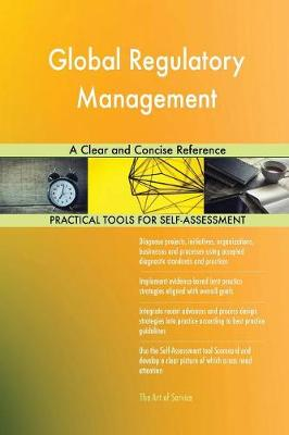 Global Regulatory Management a Clear and Concise Reference (Paperback)