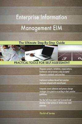 Enterprise Information Management Eim the Ultimate Step-By-Step Guide (Paperback)