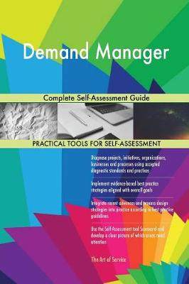 Demand Manager Complete Self-Assessment Guide (Paperback)