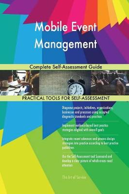 Mobile Event Management Complete Self-Assessment Guide (Paperback)
