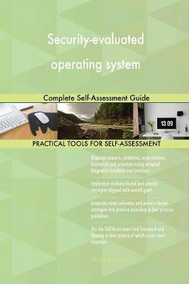 Security-Evaluated Operating System Complete Self-Assessment Guide (Paperback)