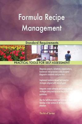 Formula Recipe Management Standard Requirements (Paperback)