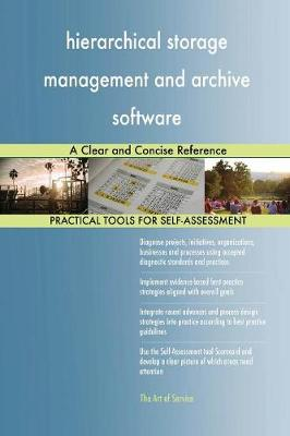 Hierarchical Storage Management and Archive Software a Clear and Concise Reference (Paperback)