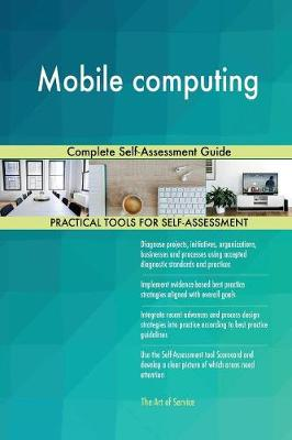 Mobile Computing Complete Self-Assessment Guide (Paperback)