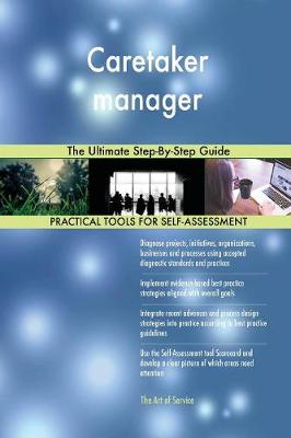 Caretaker Manager the Ultimate Step-By-Step Guide (Paperback)