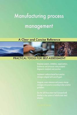 Manufacturing Process Management a Clear and Concise Reference (Paperback)