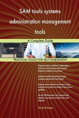 Sam Tools Systems Administration Management Tools a Complete Guide (Paperback)