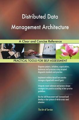 Distributed Data Management Architecture a Clear and Concise Reference (Paperback)