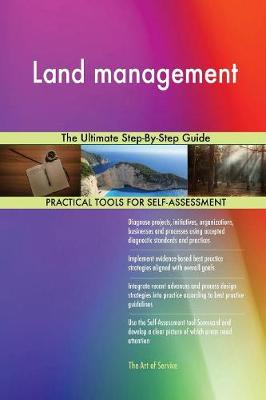 Land Management the Ultimate Step-By-Step Guide (Paperback)