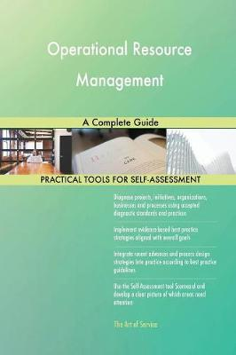Operational Resource Management a Complete Guide (Paperback)