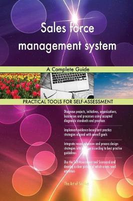 Sales Force Management System a Complete Guide (Paperback)