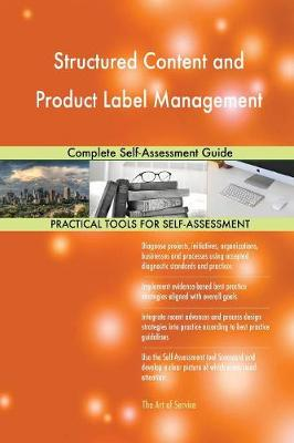 Structured Content and Product Label Management Complete Self-Assessment Guide (Paperback)