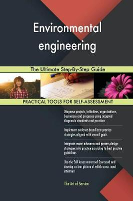 Environmental Engineering the Ultimate Step-By-Step Guide (Paperback)