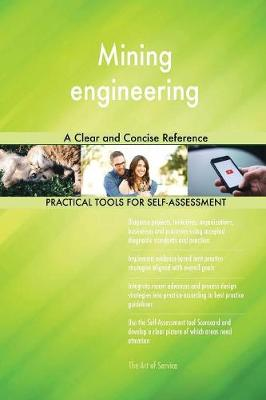 Mining Engineering a Clear and Concise Reference (Paperback)