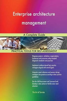 Enterprise Architecture Management a Complete Guide (Paperback)