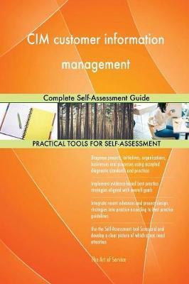 CIM Customer Information Management Complete Self-Assessment Guide (Paperback)