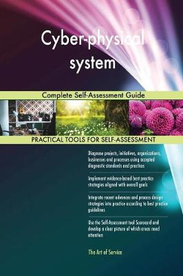 Cyber-Physical System Complete Self-Assessment Guide (Paperback)