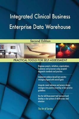 Integrated Clinical Business Enterprise Data Warehouse Second Edition (Paperback)