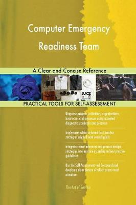 Computer Emergency Readiness Team a Clear and Concise Reference (Paperback)