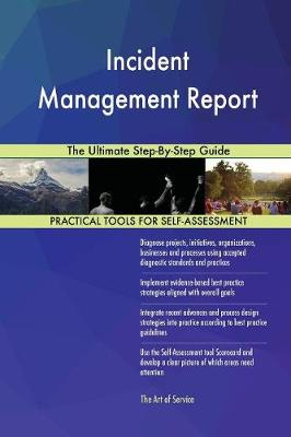 Incident Management Report the Ultimate Step-By-Step Guide (Paperback)
