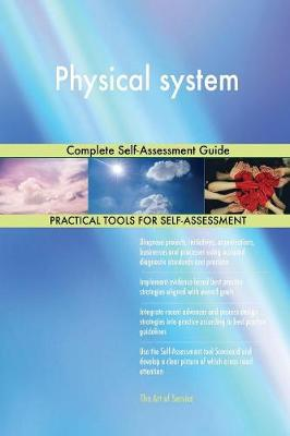 Physical System Complete Self-Assessment Guide (Paperback)