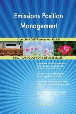 Emissions Position Management Complete Self-Assessment Guide (Paperback)