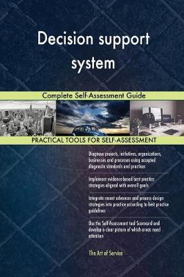 Decision Support System Complete Self-Assessment Guide (Paperback)