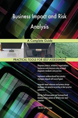Business Impact and Risk Analysis a Complete Guide (Paperback)