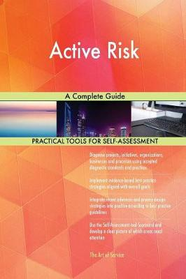 Active Risk a Complete Guide (Paperback)