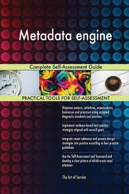 Metadata Engine Complete Self-Assessment Guide (Paperback)