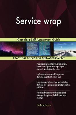 Service Wrap Complete Self-Assessment Guide (Paperback)