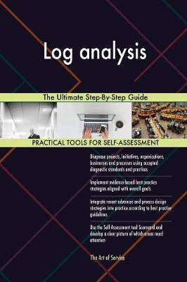 Log Analysis the Ultimate Step-By-Step Guide (Paperback)