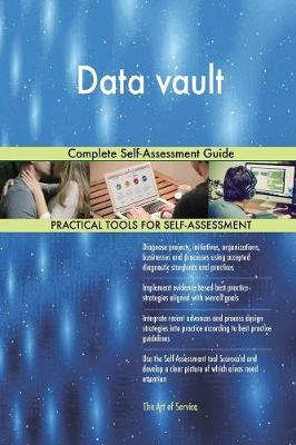 Data Vault Complete Self-Assessment Guide (Paperback)