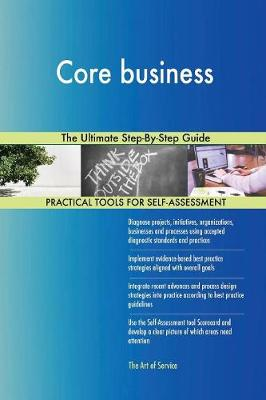 Core Business the Ultimate Step-By-Step Guide (Paperback)
